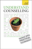 Understand Counselling: Teach Yourself: Learn Counselling Skills For Any Situations