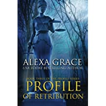 Profile of Retribution: Book Three of the Profile Series (Volume 3) by Alexa Grace (2015-06-09)