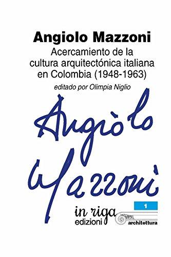 Angiolo Mazzoni: Acercamiento de la cultura arquitectónica italiana en Colombia (1948-1963) (in riga architettura nº 1)