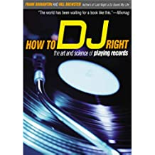 How to D.J: The Art and Science of Playing Records