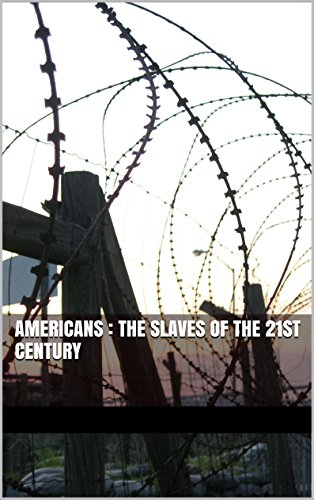 americans-the-slaves-of-the-21st-century-english-edition
