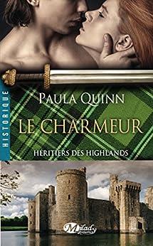 Le Charmeur: Héritiers des Highlands, T2 par [Quinn, Paula]