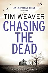 Chasing the Dead (David Raker) by Tim Weaver (2013-09-24)