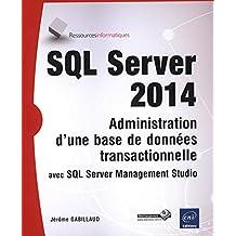 SQL Server 2014 - Administration d'une base de données transactionnelle avec SQL Server Management Studio
