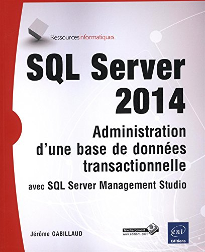 SQL Server 2014 - Administration d'une base de donnes transactionnelle avec SQL Server Management Studio