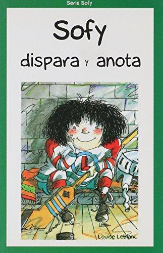 Sofy Dispara y Anota / Sofy shoots and scores por Louise Leblanc