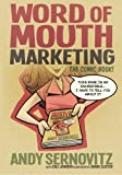 Word of Mouth Marketing: The Comic Book by Andy Sernovitz (2012-08-08)