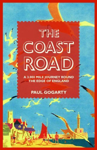 The Coast Road: A 3,000 Mile Journey Round the Edge of England by Paul Gogarty (2008-04-28)