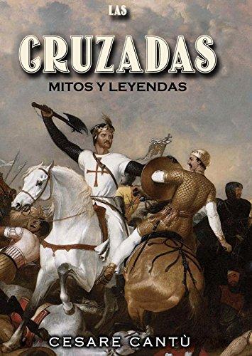 Mitos y Leyendas de las Cruzadas (Spanish Edition)