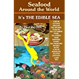 Seafood Around the World, It's The Edible Sea (English Edition)