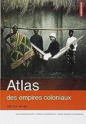 Atlas des empires coloniaux : XIXe-XXe siècles