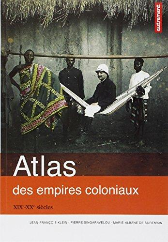 Atlas des empires coloniaux : XIXe-XXe siècles par Pierre Singaravélou