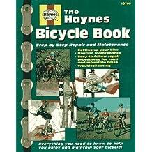 The Haynes Bicycle Book: The Haynes Repair Manual for Maintaining and Repairing Your Bike (Haynes Automotive Repair Manual Series) Paperback ¨C October, 1995