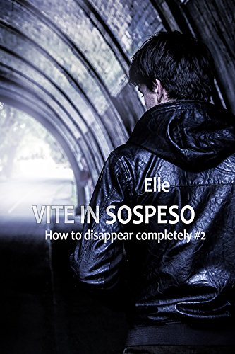 Vite in sospeso: How to disappear completely, vol. 2 di [Elle]