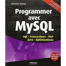 Programmer avec MySQL : SQL, Transactions, PHP, Java, Optimisations
