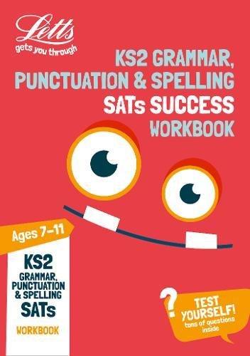 KS2 English Grammar, Punctuation and Spelling SATs Practice Workbook: 2018 tests (Letts KS2 Revision Success) par Letts KS2