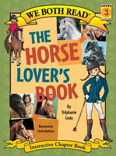 The Horse Lover's Book (We Both Read; Chapter book Level 3)