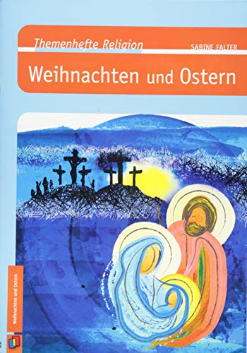 Weihnachten und Ostern (Themenhefte Religion)