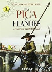 Una Pica En Flandes (Clio. Crónicas de la Historia)