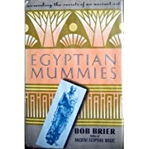 Egyptian Mummies: Unraveling the Secrets of an Ancient Art by Bob Brier (1994-09-23)