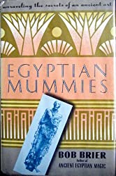 Egyptian Mummies: Unraveling the Secrets of an Ancient Art by Bob Brier (1994-09-30)