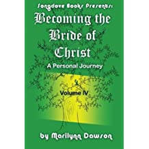 Becoming the Bride of Christ: A Personal Journey (Volume 4) by Ms Marilynn Dawson (2012-08-23)