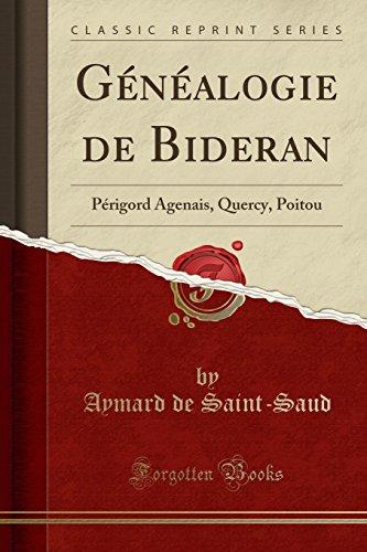 Généalogie de Bideran: Périgord Agenais, Quercy, Poitou (Classic Reprint) par Aymard de Saint-Saud
