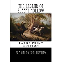 The Legend of Sleepy Hollow: Large Print Edition by Washington Irving (2013-10-29)