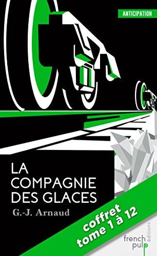 La Compagnie des Glaces - La saga - tomes 1 à 12 par G.j. Arnaud