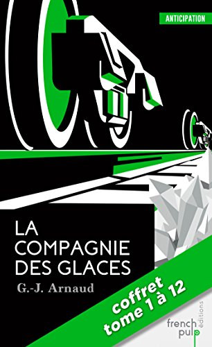 La Compagnie des Glaces - La saga - tomes 1 à 12