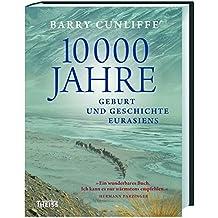10000 Jahre: Geburt und Geschichte Eurasiens