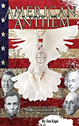American Anthem: What happens when Somebody unexpected takes an interest in the Presidential Election (English Edition)