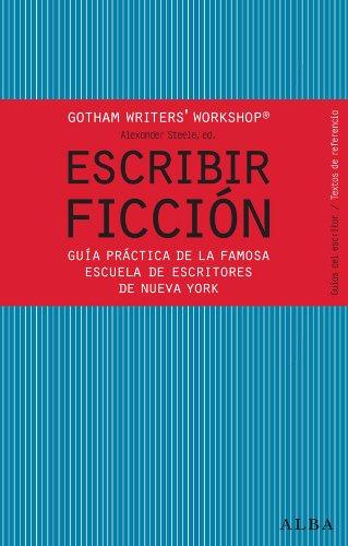 Escribir ficción (Guías del escritor/Textos de referencia) por Gotham Writers' Workshop