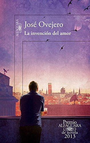 La invención del amor / Inventing Love (Premio Alfaguara)