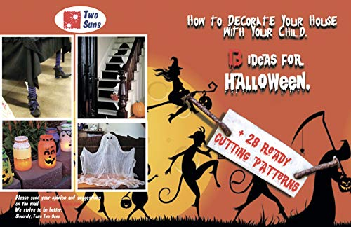 How to Decorate Your House  With Your Child. 13 Ideas for Halloween.: 28 Ready-Made Paper Templates! All you Need is to Just Cut. (English Edition)