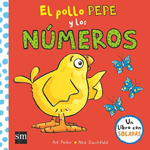 El pollo Pepe y los números (El pollo Pepe y sus amigos) por Nick Denchfield