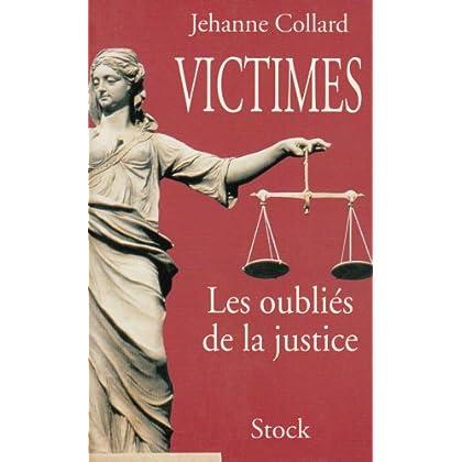 Victimes. Les oubliés de la justice