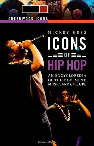 Icons of Hip Hop [2 Volumes]: An Encyclopedia of the Movement, Music, and Culture (Greenwood Icons) (Pepa Video De)
