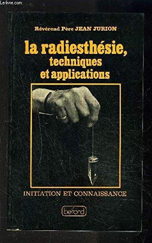 La radiesthesie/techniques et applications