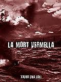 La mort Vermella (relat) (Catalan Edition)
