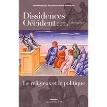 Dissidences en Occident des débuts du christianisme au XXe siècle : Le religieux et le politique (Méridiennes)