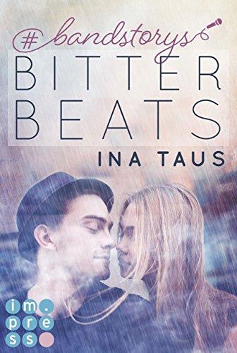 #bandstorys: Bitter Beats (Band 1) von [Taus, Ina]