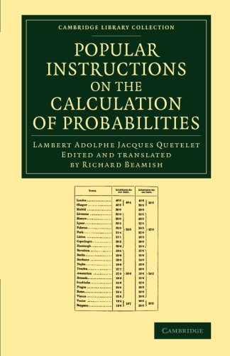 Popular Instructions on the Calculation of Probabilities: To Which Are Appended Notes By Richard Beamish (Cambridge Library Collection - Mathematics)