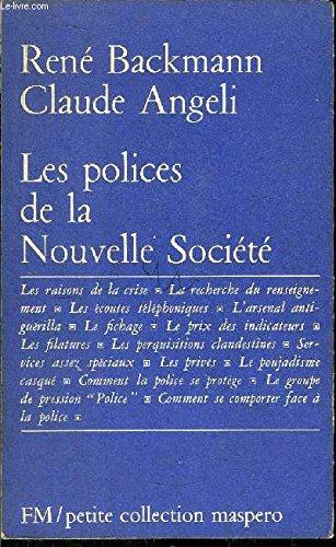 Les polices de la nouvelle société par Backmann (René) Et Angeli (Claude)