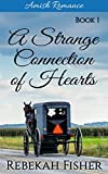 AMISH ROMANCE: A Strange Connection of Hearts (Lucy's Story Book 1)