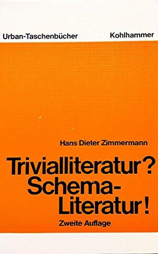 Trivialliteratur? Schema-Literatur!