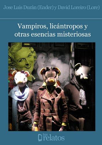 Vampiros, licántropos y otras esencias misteriosas por David Loreiro (Lore)