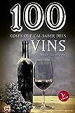 100 Coses Que Cal Saber De Vins (De 100 en 100)