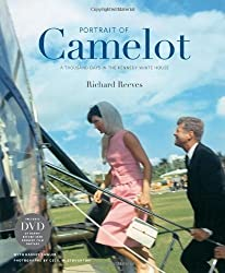 Portrait of Camelot: A Thousand Days in the Kennedy White House by Richard Reeves (2010-11-01)