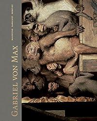 Gabriel von Max: Malerstar, Darwinist, Spiritist; Katalog zur Ausstellung in München, Städtische Galerie im Lenbachhaus und Kunstbau, 23.10.2010-30.01.2011